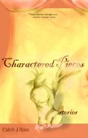 Cover for 'Charactered Pieces: stories'