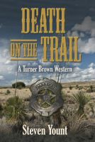 Cover for 'Death on the Trail: A Turner Brown Western'