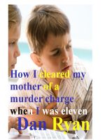 Cover for 'How I cleared my mother of a murder charge when I was eleven (The Ethan and Lexie adventures)'