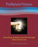 Cover for 'ProNature Fitness: Unlocking Radiant Health Through Smart Exercise'