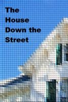 Cover for 'The House Down the Street'