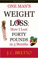 Cover for 'One Man's Weight Loss: How I Lost 40 Pounds in 3 Months'