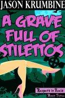 Cover for 'A Grave Full of Stilettos (Reapers in Heels #3)'