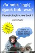 Phonetic English Joke Book 1 by Jeremy Taylor