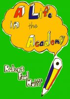 Cover for 'A Life in the Academy'