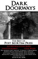 Cover for 'Dark Doorways: The Best of Post Mortem Press 2012'