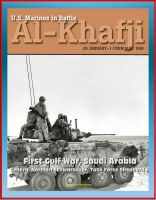 Cover for 'U.S. Marines in Battle: Al-Khafji, January 28 - February 1, 1991 - First Gulf War, Saudi Arabia, General Norman Schwarzkopf, Task Force Shepherd'