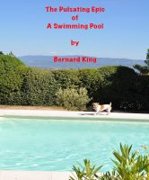 Cover for 'The Pulsating Epic Of A swimming Pool'