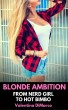 Blonde Ambition: From Nerd Girl to Hot Bimbo by Valentina DiMarco Erotica