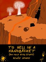 Cover for 'The Ugly Kids: To Hell in a Handbasket'