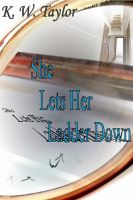Cover for 'She Lets Her Ladder Down'