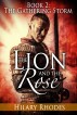 The Lion and the Rose, Book Two: The Gathering Storm by Hilary Rhodes