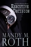Cover for 'Executive Decision: An Erotic Romance Novel'