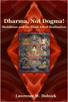 Cover for 'Dharma, Not Dogma! Buddhism and the Fluid Art of Realization'