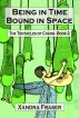 Being in Time, Bound in Space  (The Tentacles of Chaos - Book 2) by Xandra Fraser