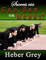 Cover for 'Success via God, Sex or Money'