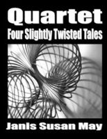 Cover for 'Quartet : Four Slightly Twisted Tales'