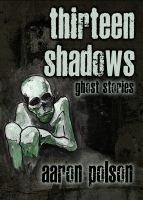 Cover for 'Thirteen Shadows: Ghost Stories'