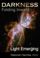Cover for 'Darkness Folding Inward, Light Emerging'