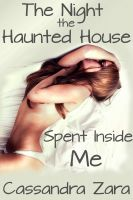 Cover for 'The Night the Haunted House Spent Inside Me (ghost, paranormal, spanking)'