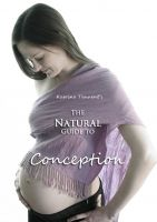 Cover for 'The Natural Guide to Conception'