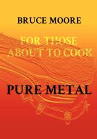 Cover for 'For Those About To Cook Pure Metal'