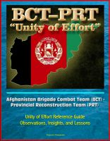 Cover for 'Afghanistan Brigade Combat Team (BCT) - Provincial Reconstruction Team (PRT) Unity of Effort Reference Guide, Observations, Insights, and Lessons'