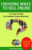 Cover for 'Choosing What to Sell Online:  A 4-Point Formula for Profitable Product Selection'