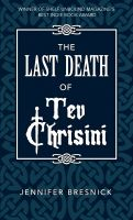 Cover for 'The Last Death of Tev Chrisini'