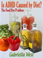 Cover for 'Is ADHD Caused by Diet? The Food Dye Problem'