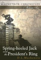 Cover for 'Spring-heeled Jack and the President's Ring'