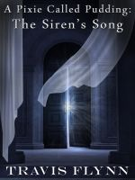 Cover for 'A Pixie Called Pudding: The Siren's Song (Book 2)'