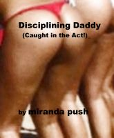 Cover for 'Disciplining Daddy (Caught in the Act!)'