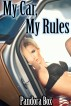 My Car, My Rules by Pandora Box pan.who.writes@gmail.com