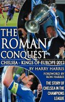 Cover for 'The Roman Conquest - Chelsea Kings of Europe 2012'