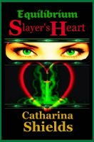 Cover for 'Equilibrium: Slayer's Heart'