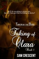 Sam Crescent - The Taking of Clara 3: Taken by the Boss