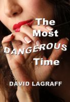Cover for 'The Most Dangerous Time'
