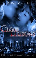 Anna Zaires - Close Liaisons (The Krinar Chronicles: Volume 1)