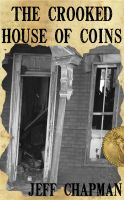 Cover for 'The Crooked House of Coins'