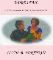 Cover for 'Words Fail: Confessions of an Incurable Romantic'