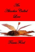 Cover for 'An Attacker Called Love'