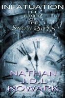 Cover for 'Infatuation- The Story of the Snow Queen'