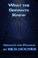 Rick Hoover - What the Servants Knew