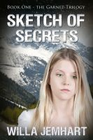 Cover for 'Sketch of Secrets (The Garnet Trilogy - Book 1)'
