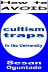How to Avoid Cultism Traps in the University by Sesan Oguntade