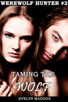 Cover for 'Taming the Wolf (Werewolf Hunter Erotica #2)'