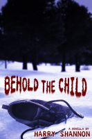 Cover for 'Behold the Child (Novella)'