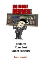 Cover for 'No More Nerves : Perform Your Best Under Pressure'