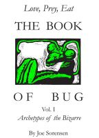 Cover for 'The Book of Bug/Love,Prey,Eat/ Vol.I/ Archetypes of the Bizarre'